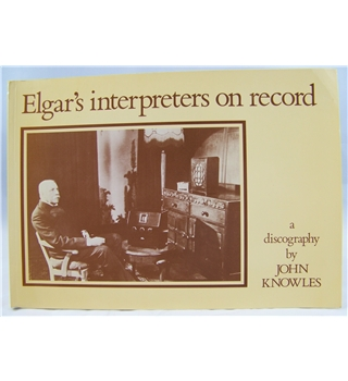 Elgar's Interpreters on Record: A Discography