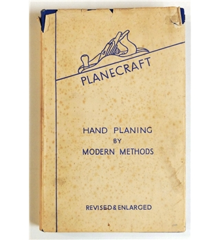 Planecraft. Hand Planing by Modern Methods