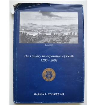 The Guildry Incorporation of Perth 1200 - 2002