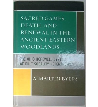 Sacred Games, Death, and Renewal in the Ancient Eastern Woodlands