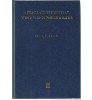 Africa Confidential Who's Who of Southern Africa