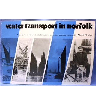Water Transport in Norfolk published by Norfolk Heritage 1977