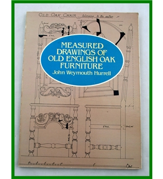 Measured Drawings of Old English Oak Furniture