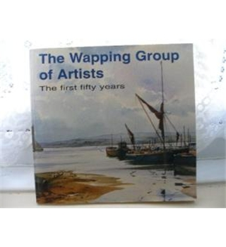 The Wapping Group of Artists - The first fifty years