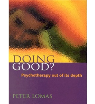 Doing Good? Psychotherapy out of its depth