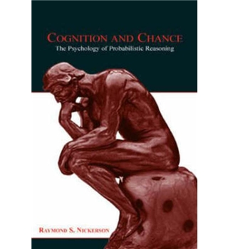 Cognition and Chance - The Psychology of Probabilistic Reasoning