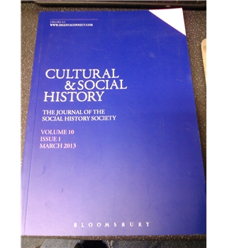 Cultural & Social History - The Journal of the Social History Society - Volume 10 Issue 1 March 2013