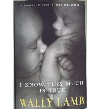 I know this much is true- Wally Lamb First Edition