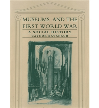 Museums and the First World War - A Social History