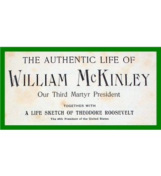 The Authentic Life of William McKinley
