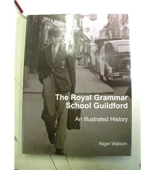 The Royal Grammar School Guildford: An Illustrated History