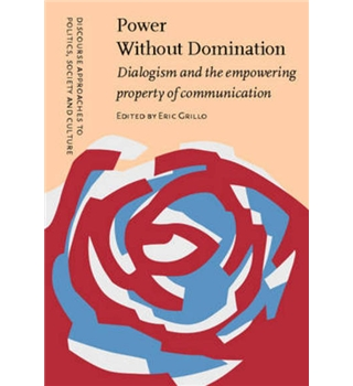 Power Without Domination - Dialogism and the empowering property of communication