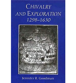 Chivalry and Exploration, 1298-1630
