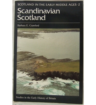 Scandinavian Scotland - Scotland in the Early Middle Ages