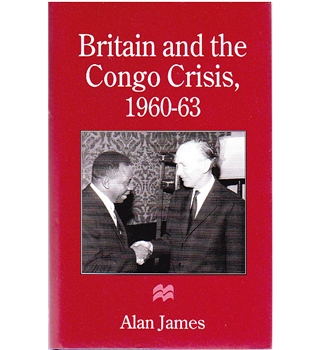 Britain and the Congo Crisis 1960-63