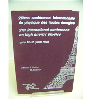 21st International Conference on High Energy Physics