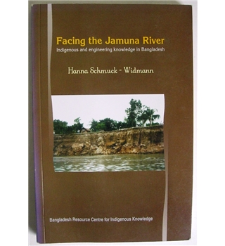 Facing the Jamuna River: Indigenous and Engineering Knowledge in Bangladesh