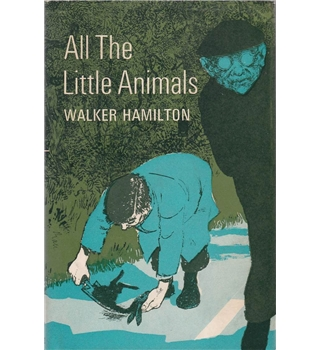 All The Little Animals - Walker Hamilton - First Edition