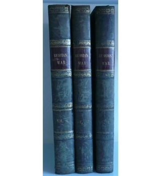 The History of the War with Russia, Giving Full Details of the Operations of the Allied Armies. 3 volume set