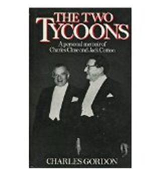 The Two Tycoons - A personal memoir of Charles Clore and Jack Cotton