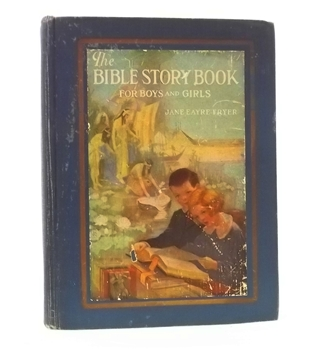 The Bible Story Book for Boys and Girls, by Jane Eayre Fryer