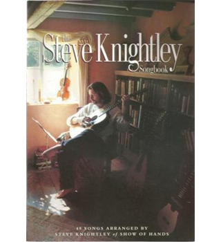 The Steve Knightley Songbook - 49 songs arranged for voice and guitar (melody line, chords)