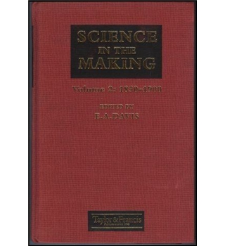 Science In The Making - Volume 2 1830-1900