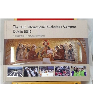The 50th International Eucharistic Congress, Dublin 2012