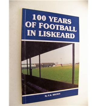 100 Years of Football in Liskeard