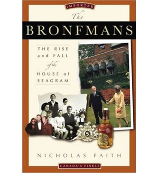 The Bronfmans - The Rise and Fall of the House of Seagram