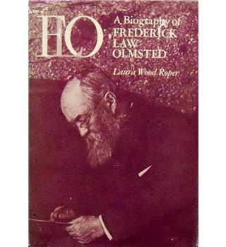 FLO, A Biography of Frederick Law Omstead