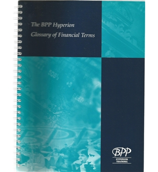 The BPP Hyperion Glossary of Financial Terms