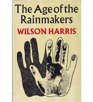 The Age of the Rainmakers - Wilson Harris