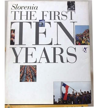 Slovenia, the First Ten Years
