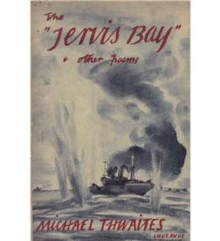 The Jervis Bay and Other Poems - Michael Thwaites