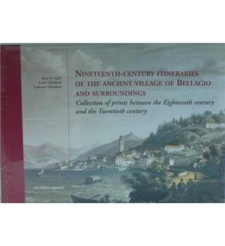 Nineteenth-Century Itineraries of The Ancient Villages of Bellagio and Surroundings