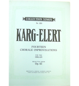 Karg-Elert. Fourteen Chorale-Improvisations for the Organ.