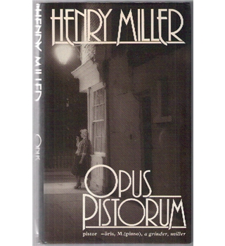Opus pistorum  by Henry Miller first edition W H Allen