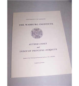 The Warburg Institute Author Index and Index of Principal Subjects, Journal Warburg and Courtauld Vols. 1 to 37