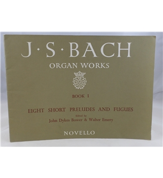 J. S. Bach - Organ Works, Book I. Eight Short Preludes and Fugues