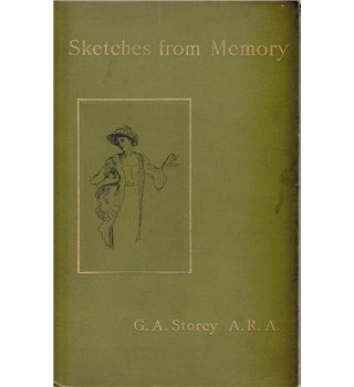 Sketches from  Memory - G.A. Storey, R.A. - Signed Copy