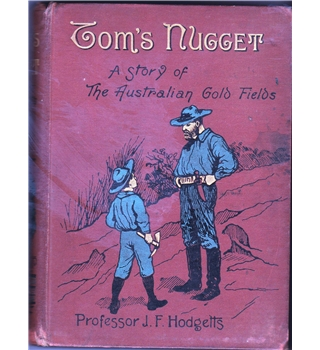 Tom's Nugget - A Story of the Australian Gold Fields