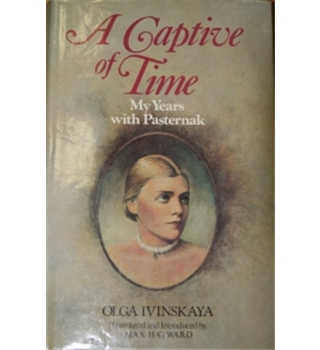 A Captive of Time: My Years With Pasternak