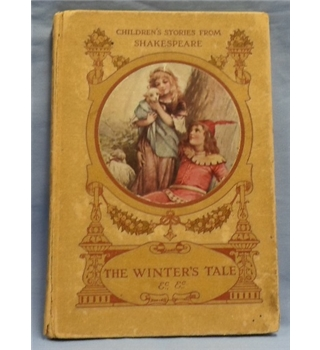 Children's Stories from Shakespeare, told by E. Nesbit & Hugh Chesson.  The Winter's Tale