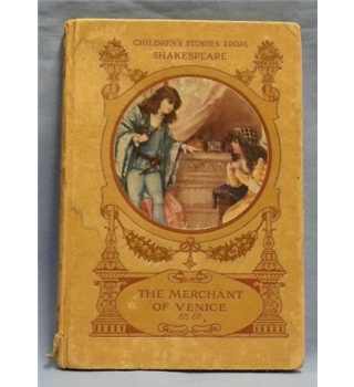 Children's Stories from Shakespeare, told by E. Nesbit & Hugh Chesson.  The Merchant of Venice.