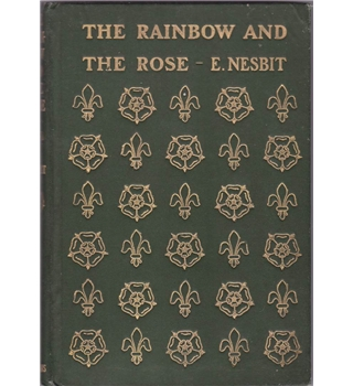 The Rainbow and the Rose - E.Nesbit - 1st Edition 1905