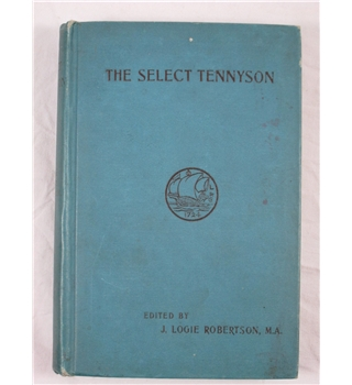 The Select Tennyson - for School and College and Private Study