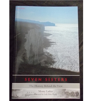 Seven Sisters The history behind the view by Monty Larkin