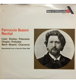Ferruccio Busoni Recital from Piano Roll - Busoni, Ferruccio - Mono ADD-R 164