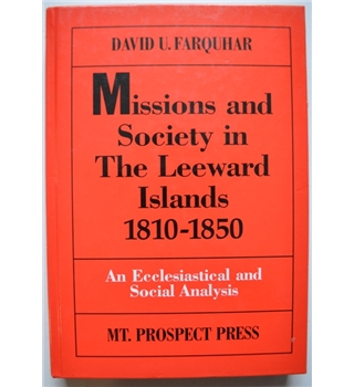 Missions and Society in the Leeward Islands, 1810 - 1850: An Ecclesiastical and Social Analysis